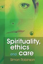 Spirituality, Ethics and Care