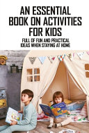 An Essential Book On Activities For Kids