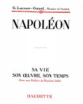Napoléon: sa vie, son oeuvre, son temps, avec une préface du maréchal Joffre