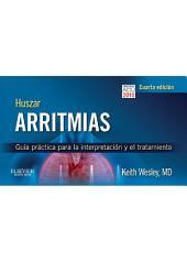 Huszar. Arritmias: Guía práctica para la interpretación y el tratamiento, Edición 4
