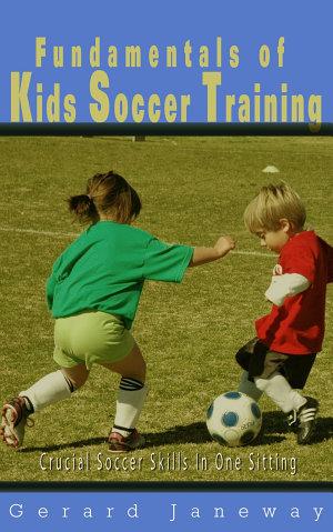 Fundamentals Of Kids Soccer Training