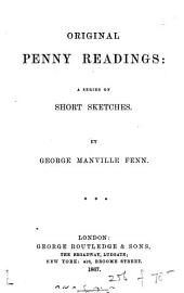 Original Penny Readings: A Series of Short Sketches