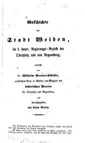 Geschichte der Stadt Weiden im Königlich-Bayerischen Regierungsbezirke der Oberpfalz und von Regensburg