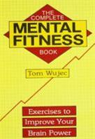 Complete Mental Fitness Book  Exercises To Improve Your Brain Power PDF