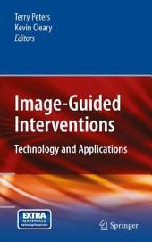 Image-Guided Interventions: Technology and Applications