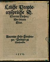 Etliche Propheceysprüche D. Martini Lutheri, Des dritten Elias