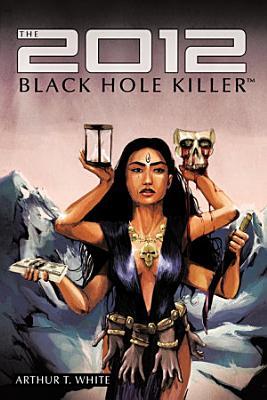 The 2012 Black Hole Killer
