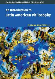 An Introduction to Latin American Philosophy