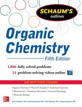 Schaum's Outline of Organic Chemistry: 1,806 Solved Problems + 24 Videos, Edition 5