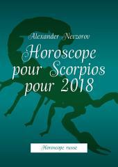 Horoscope pour Scorpios pour 2018. Horoscope russe
