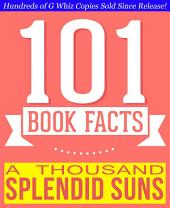 A Thousand Splendid Suns - 101 Amazingly True Facts You Didn't Know: Fun Facts and Trivia Tidbits Quiz Game Books