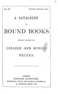 A Catalogue of Bound Books Specially Selected for College and School Prizes PDF
