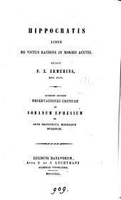 Hippocratis liber de victus ratione in morbis acutis [in Gr. and Lat.] ed. F.Z. Ermerins. Accedunt eiusdem observationes criticae in Soranum Ephesium de arte obstetrica morbisque mulierum