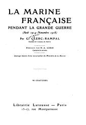 La marine française pendant la grande guerre (août 1914-novembre 1918)