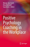 Positive Psychology Coaching in the Workplace PDF