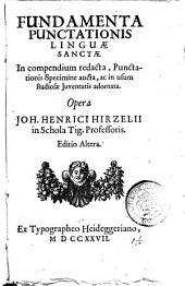 Fundamenta punctationis linguæ sanctæ in compendium redacta, punctationis specimine aucta, ac in usum studiosæ juventutis adornata. Opera Joh. Henrici Hirzelii ..