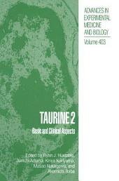 Taurine 2: Basic and Clinical Aspects