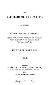 The old maid of the family, by mrs. Mackenzie Daniels