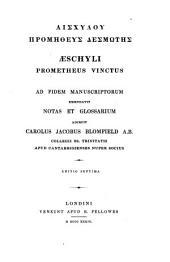 GAīshúlou Promyceùs@ desmẃtys@. Æschyli Prometheus vinctus, emendavit, notas et glossarium adjecit C.J. Blomfield