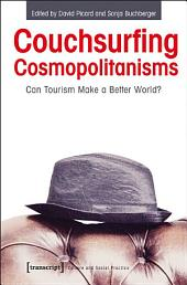 Couchsurfing Cosmopolitanisms: Can Tourism Make a Better World?