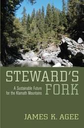 Steward's Fork: A Sustainable Future for the Klamath Mountains