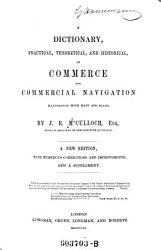A    Dictionary  Practical  Theoretical  and Historical  of Commerce and Commercial Navigation PDF