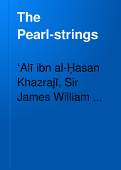 The Pearl-strings: A History of the Resúliyy Dynasty of Yemen, Issue 1