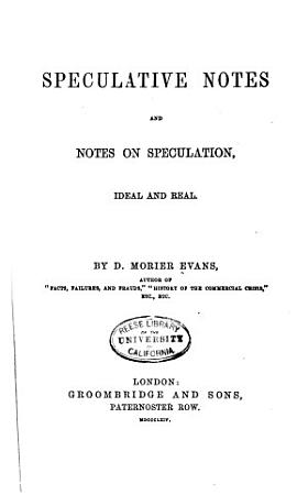 Speculative Notes  and Notes on Speculation  Ideal and Real PDF