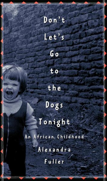 Download Don t Let s Go to the Dogs Tonight Book