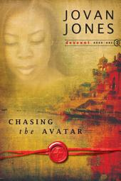Chasing the Avatar: Descent