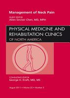 Management of Neck Pain  An Issue of Physical Medicine and Rehabilitation Clinics   E Book PDF