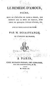 Le remède d'amour: poëme, suivi de l'Héroide de Sapho à Phaon, des regrets sur la mort de Tibulle, d'un choix de quelques élégies d'Ovide, etc. Avec le texte latin et des notes