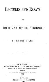 Lectures and Essays on Irish and Other Subjects