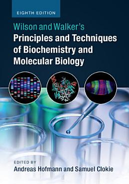 Wilson and Walker s Principles and Techniques of Biochemistry and Molecular Biology PDF