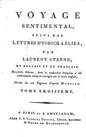Voyage Sentimental, Suivi Des Lettres D'Yorick A Éliza: En Anglais Et En Français, Volume3