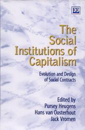 The Social Institutions of Capitalism: Evolution and Design of Social Contracts