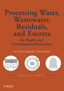 Processing Water  Wastewater  Residuals  and Excreta for Health and Environmental Protection PDF