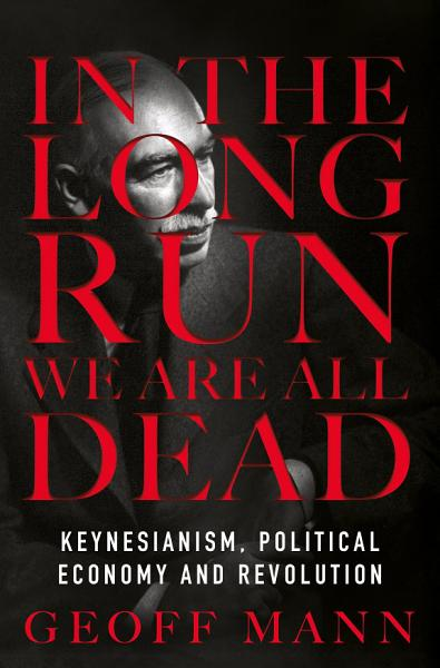 Download In the Long Run We Are All Dead Book