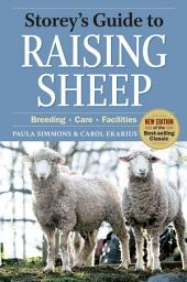 Storey's Guide to Raising Sheep, 4th Edition: Breeding, Care, Facilities, Edition 4