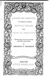 Cicero De Amicitia: To which is Added Scipio's Dream an Cicero De Senectute
