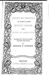 Cicero de Amicitia: To which is Added Scipio's Dream and Cicero de Senectute