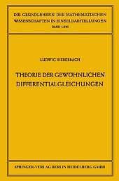 Theorie der gewöhnlichen Differentialgleichungen: Auf funktionentheoretischer Grundlage dargestellt