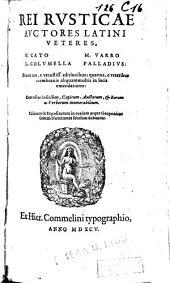 Rei rusticae auctores latini veteres. M. Cato, M. Varro, L. Columella, Palladius