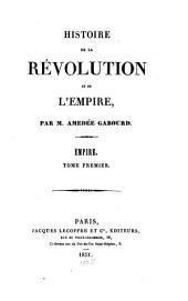 Histoire de la rèvolution et de l'empire: Empire ; T. 1, Volume8