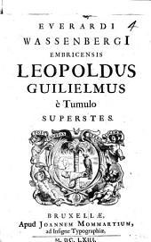 Everardi Wassenbergi Embricensis Leopoldus Guilielmus è tumulo superstes