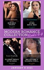 Modern Romance January 2021 B Books 5-8: Forbidden Hawaiian Nights (Secrets of the Stowe Family) / Waking Up in His Royal Bed / The Playboy Prince of Scandal / After the Billionaire's Wedding Vows...
