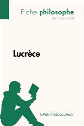 Lucrèce (Fiche philosophe): Comprendre la philosophie avec lePetitPhilosophe.fr