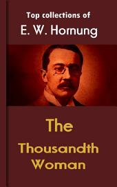 The Thousandth Woman: Hornung's Collection