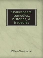 Shakespeare comedies, histories, & tragedies