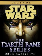 Darth Bane: Star Wars Legends 3-Book Bundle: Path of Destruction, Rule of Two, Dynasty of Evil